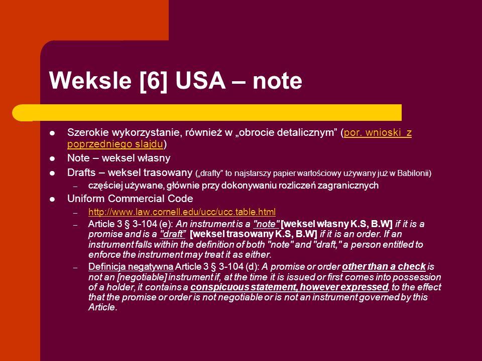 """Weksle [6] USA – note Szerokie wykorzystanie, również w """"obrocie detalicznym (por. wnioski z poprzedniego slajdu)"""